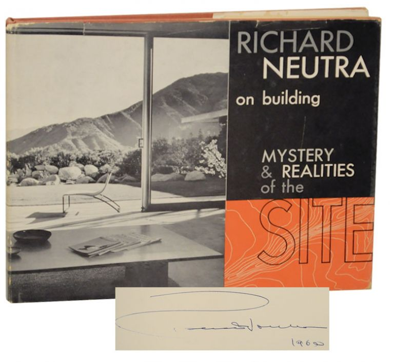Mystery & Realities of the Site (Signed First Edition). Richard NEUTRA, Julius Shulman.