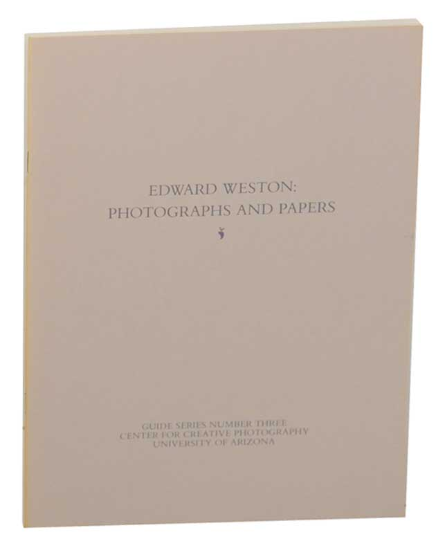 Edward Weston: Photographs and Papers. Terence R. PITTS, Sandra Schwartz, Marnie Gillett, Edward Weston, compilers.