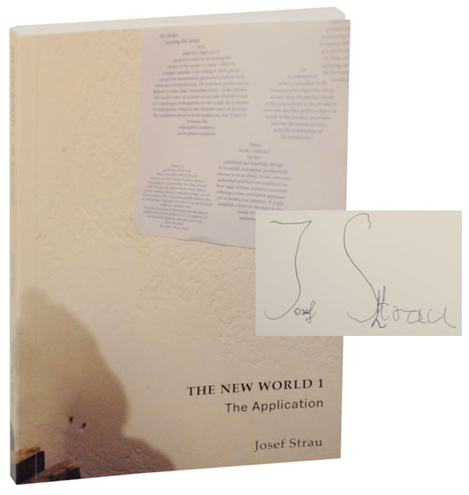 The New World 1: The Application (Signed First Edition). Josef STRAU.