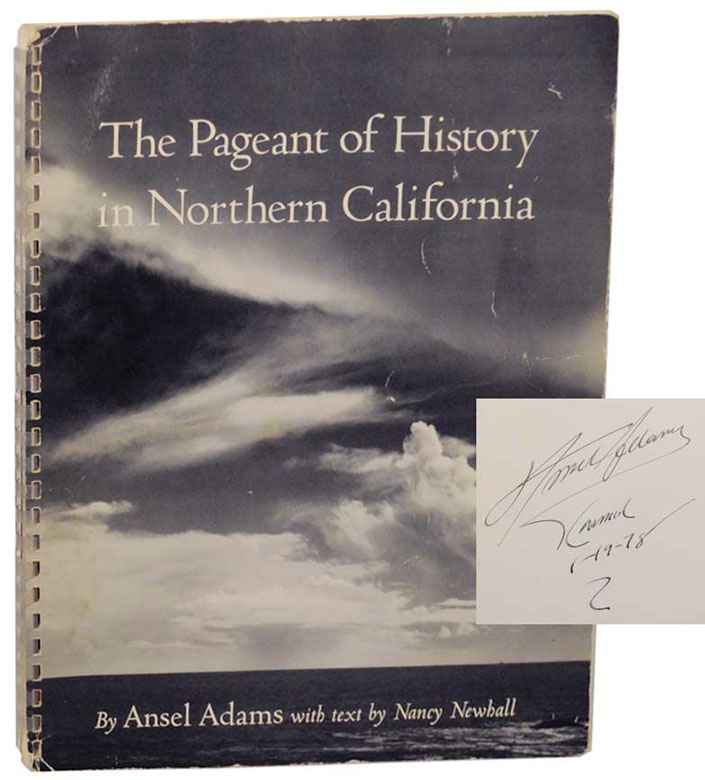 The Pageant of History in Northern California (Signed First Edition). Ansel ADAMS, Nancy Newhall.