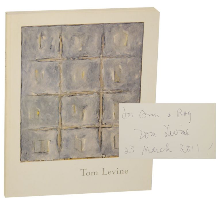 Tom Levine: Paintings and Drawings (Signed First Edition). Tom LEVINE, John Yau, Philip Yenawine.