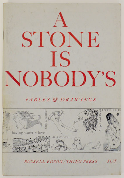 A Stone of Nobody's: Fables & Drawings. Russell EDSON.