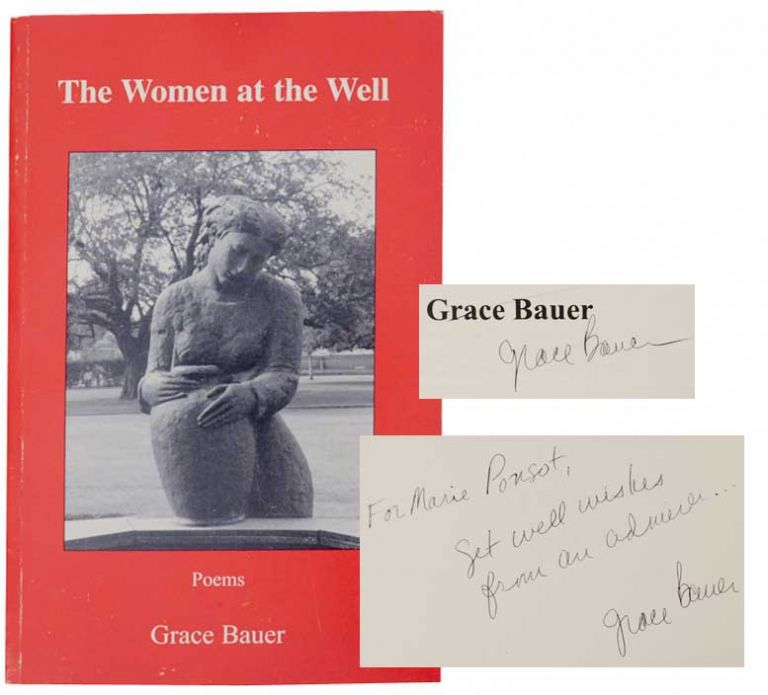 The Women at the Well: Poems & A Revelation (Signed First Edition). Grace BAUER.