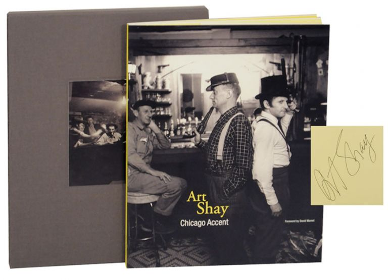 Chicago Accent (Signed Limited Edition). Art SHAY, David Mamet.