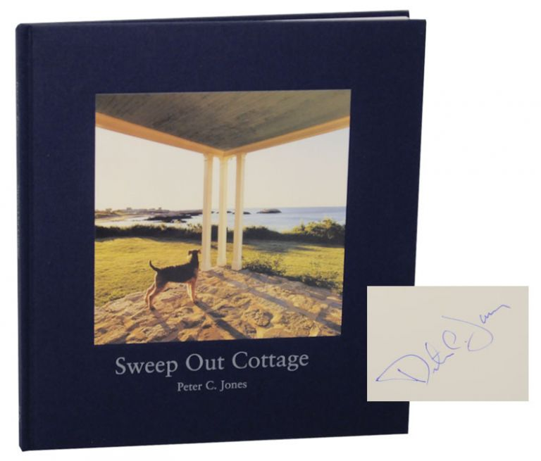 Sweep Out Cottage (Signed First Edition). Peter C. JONES, Michael Shnayerson.
