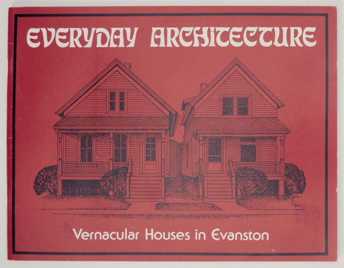 Everyday Architecture Vernacular Houses in Evanston