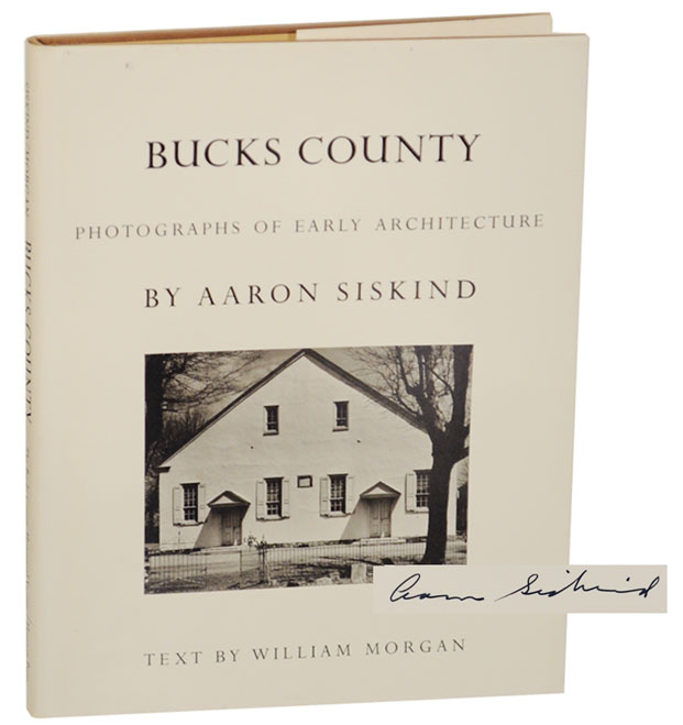 Bucks County: Photographs Of Early Architecture. Aaron SISKIND, William Morgan.