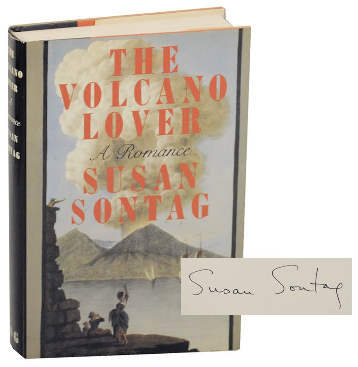 The Volcano Lover: A Romance (Signed First Edition). Susan SONTAG.