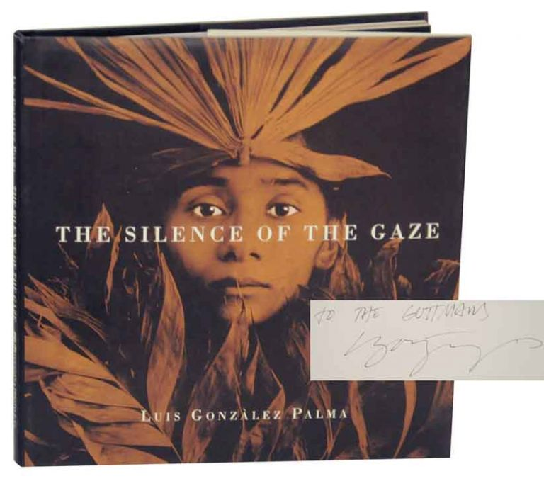 The Silence of the Gaze (Signed First Edition). Luis Gonzalez PALMA, Laura Leonelli.