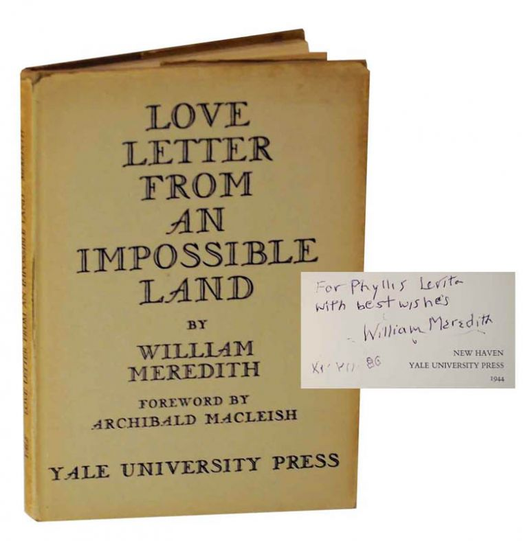 Love Letter From an Impossible Land (Signed First Edition). William MEREDITH.