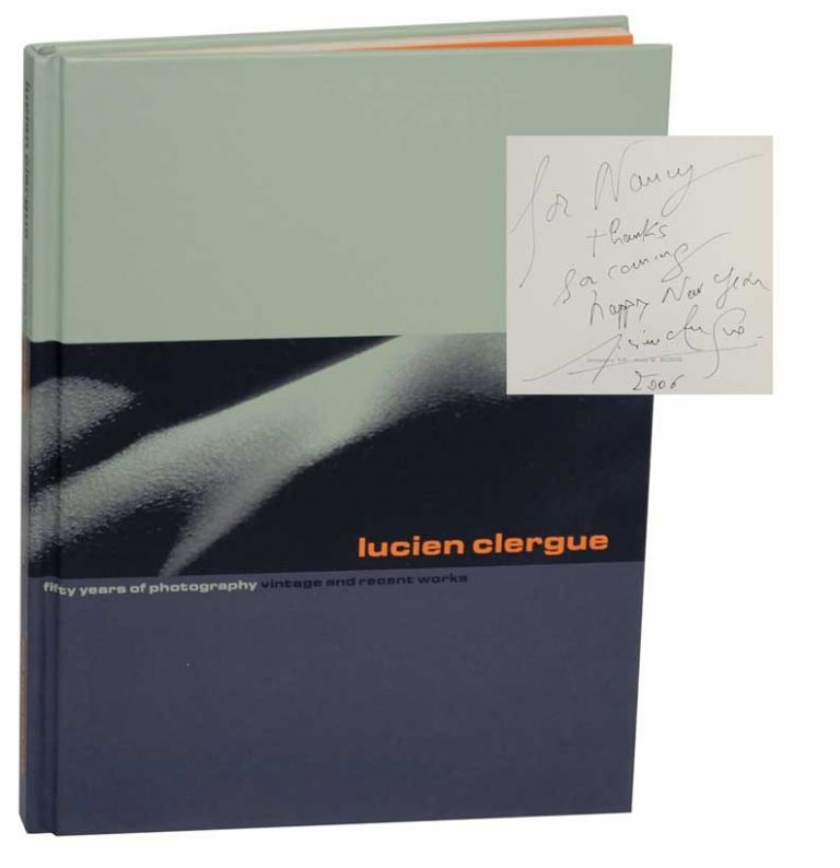 Lucien Clergue: Fifty Years of Photography Vintage and Recent Work (Signed First Edition). Lucien CLERGUE.