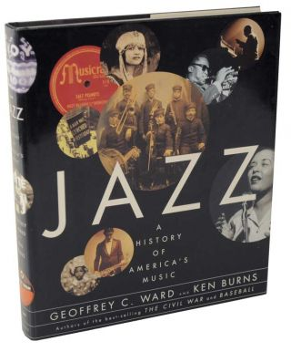 Jazz : A History of America's Music. Geoffrey C. WARD, Ken Burns