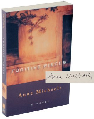 Fugitive Pieces (Signed First Edition). Anne MICHAELS.