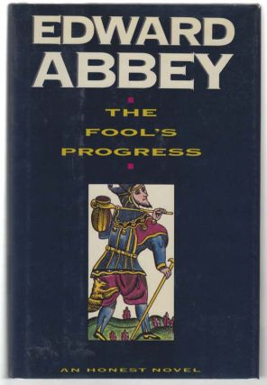 The Fool's Progress. Edward ABBEY.