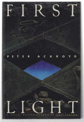 First Light. Peter ACKROYD