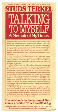 Talking to Myself: A Memoir of My Times. Studs TERKEL