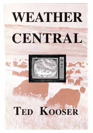 Weather Central. Ted KOOSER