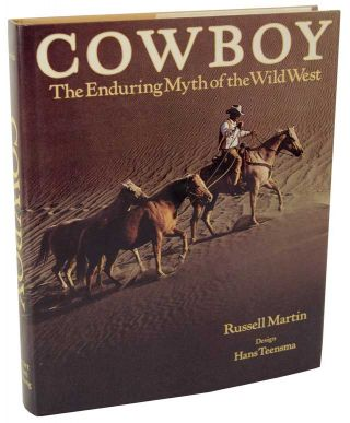 Cowboy: The Enduring Myth of The Wild West. Russel MARTIN