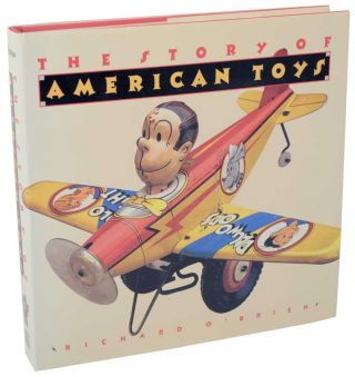 The Story of American Toys: From The Puritans to The Present. Richard O'BRIEN.