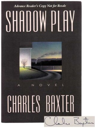 Shadow Play (Signed ARC). Charles BAXTER