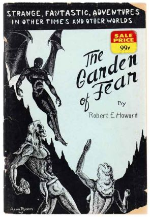 The Garden of Fear and Other Stories of The Bizarre and Fantastic. Robert E. HOWARD