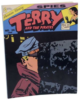 Terry and The Pirates: Spies Number 24 1946. Milton CANIFF.