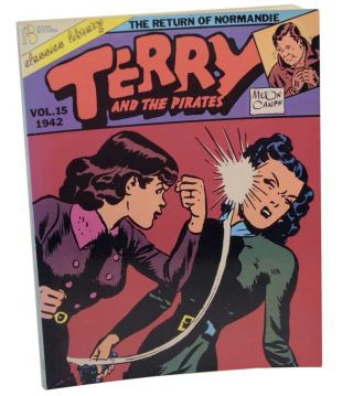 Terry and The Pirates: The Return of Normandie Volume 15 1942. Milton CANIFF.