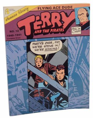 Terry and The Pirates: Flying Ace Dude Volume 12 1940- 1941. Milton CANIFF