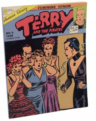 Terry and The Pirates: Feminine Venom Volume 9 1939. Milton CANIFF.