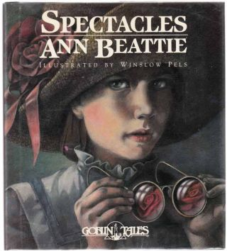 Spectacles. Ann BEATTIE, Winslow Pels.