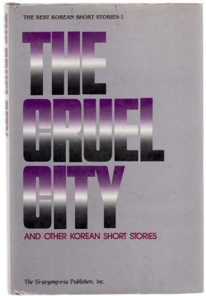 The Cruel City and Other Korean Short Stories