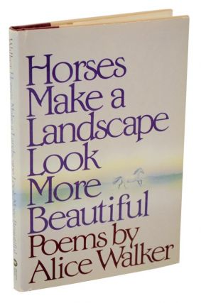 Horses Make a Landscape Look More Beautiful. Alice WALKER
