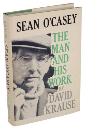 Sean O'Casey: The Man and His Work. David KRAUSE