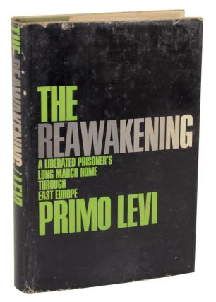 The Reawakening: A Liberated Prisoner's Long March Home Through East Europe. Primo LEVI