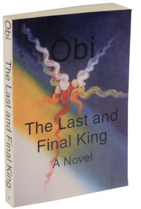 The Last and Final King (Signed First Edition). OBI