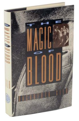 The Magic of Blood. Dagoberto GILB