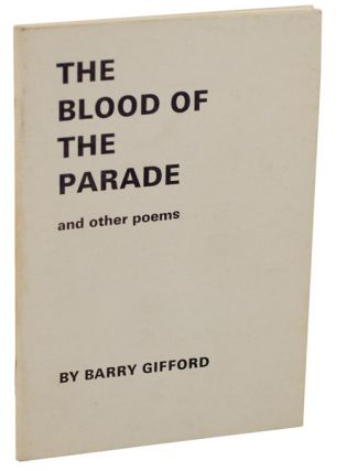 The Blood of the Parade and Other Poems. Barry GIFFORD