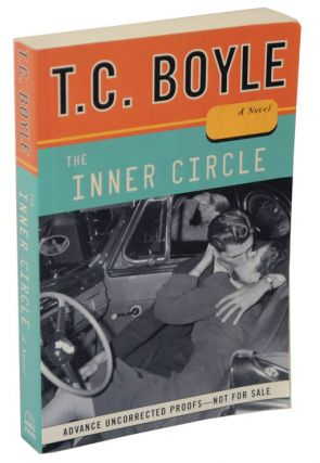 The Inner Circle (Uncorrected Proof). T. C. BOYLE
