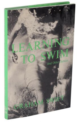 Learning to Swim and Other Stories. Graham SWIFT