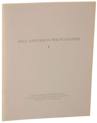 Paul Anderson: Photographs. Paul ANDERSON, Donna Bender, compiler