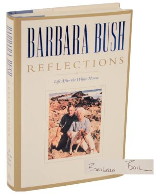 Reflections: Life After The White House (Signed First Edition). Barbara BUSH