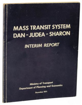 Mass Transit System. Dan - Judea - Sharon. Interim Report