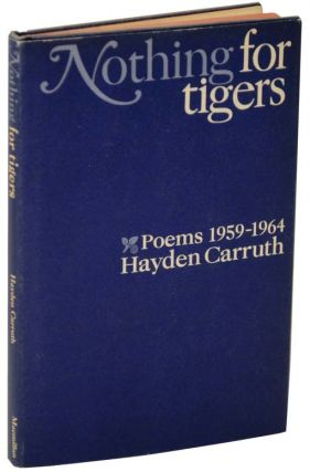 Nothing For Tigers: Poems 1959 - 1964. Hayden CARRUTH