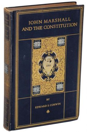 John Marshall and The Constitution: A Chronicle of The Supreme Court. Edward S. CORWIN