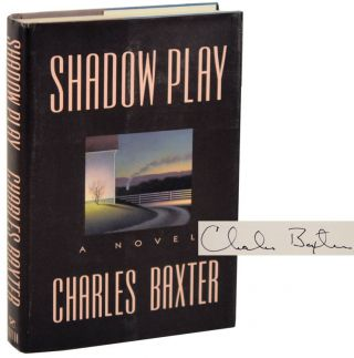 Shadow Play (Signed First Edition). Charles BAXTER
