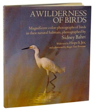 A Wilderness of Birds (Review Copy). Sidney BAHRT, Hope S. Jex