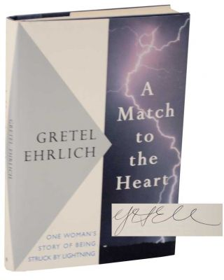 A Match To The Heart (Signed First Edition). Gretel EHRLICH