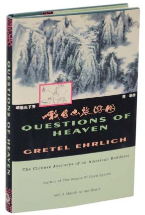 Questions of Heaven: The Chinese Journeys of an American Buddhist. Gretel EHRLICH.