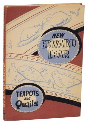 Teapots and Quails and Other New Nonsense. Edward LEAR, Angus Davidson, Philip Hofer