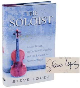 The Soloist: A Lost Dream, an Unlikely Friendship, and the Redemptive Power of Music (Signed...